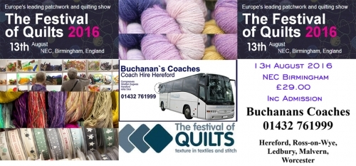 The Festival Of Quilts 2016 Buchanans Coaches Hereford 01432 761999