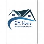 E.M Home Refurbishment Ltd
